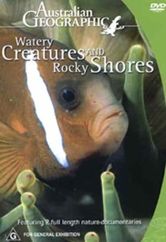 Watery Creatures & Rocky Shores, Australian Geographic, Vol3
