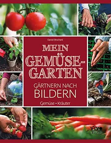 Gärtnern nach Bildern - Gemüsegarten