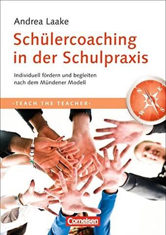 Teach the teacher: Schülercoaching in der Schulpraxis: Individuell fördern und begleiten nach dem Mündener Modell. Fachbuch