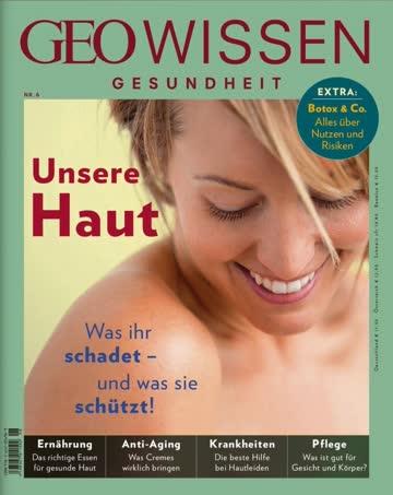 GEO Wissen Gesundheit 06/2017 - Unsere Haut