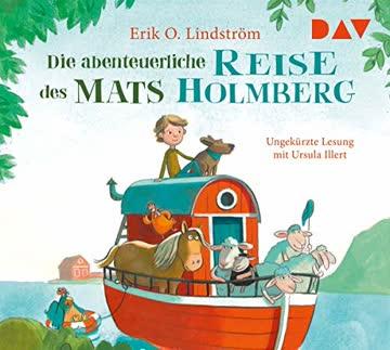 Die abenteuerliche Reise des Mats Holmberg: Lesung mit Peter Kaempfe (2 CDs)