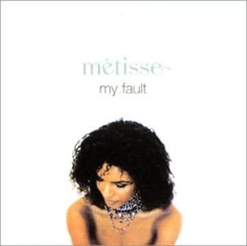 Metisse - My Fault