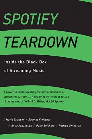Spotify Teardown: Inside the Black Box of Streaming Music (Mit Press)