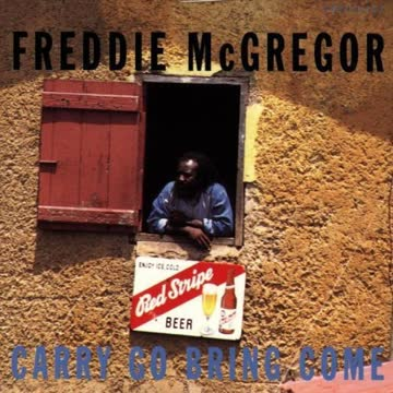 Freddie Mcgregor - Carry Go Bring Come