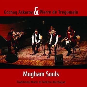 Gochag & de Trégomain,Pierre Askarov - Mugham Souls