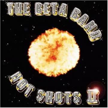 the Beta Band - Hot Shots 2