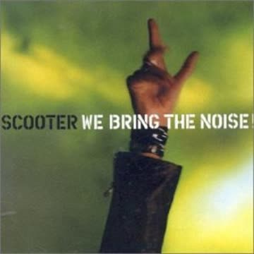 Scooter - We Bring the Noise