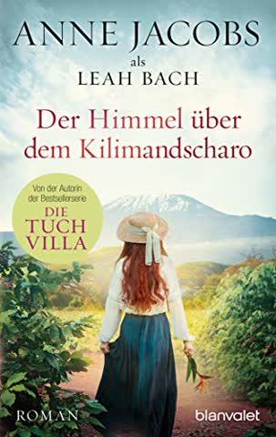 Der Himmel über dem Kilimandscharo: Roman
