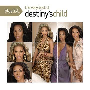 Destiny'S Child - Playlist:the Very Best of Dest