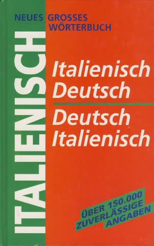 Neues großes Wörterbuch Italienisch. I talienisch - Deutsch, Deutsch - Italienisch. Über 150.000 Angaben