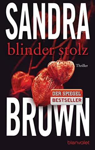 Blinder Stolz : Thriller.