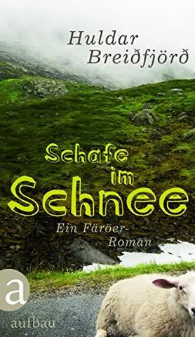Schafe im Schnee: Ein Färöer-Roman