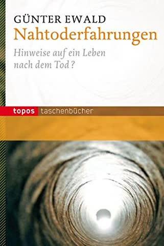 Nahtoderfahrungen: Hinweise auf ein Leben nach dem Tod (Topos Taschenbücher)
