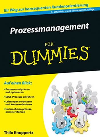 Prozessmanagement fur Dummies (Für Dummies)