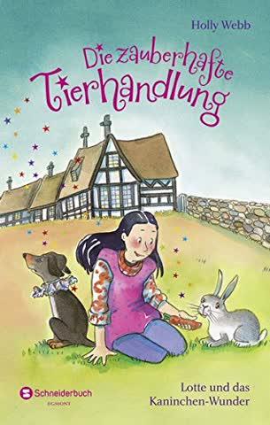 Die zauberhafte Tierhandlung, Band 04: Lotte und das Kaninchen-Wunder