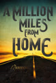 A Million Miles from Home: A Rock'n'Roll Road Movie