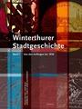 Winterthurer Stadtgeschichte. 2 Bände: Band 1: Von den Anfängen bis 1850. Zwischen Rot und Blau - Habsburg, Zürich oder Autonomie. Band 2: Von 1850 ... Dampf und Bytes - Technik, Kultur, Innovation