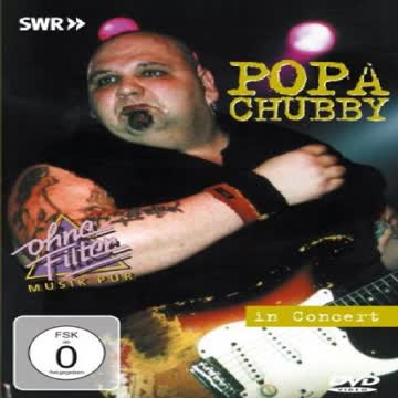 Popa Chubby - In Concert: Ohne Filter