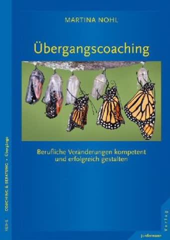 Übergangscoaching: Berufliche Veränderungen kompetent und erfolgreich gestalten