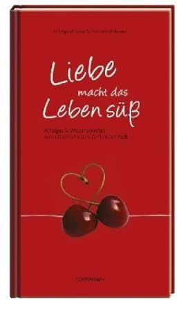 Liebe macht das Leben süß: Witziges & Wissenswertes zum rätselhaftesten Gefühl der Welt (Geschenkbücher für Erwachsene)