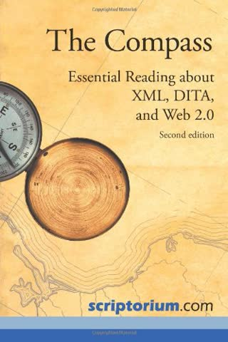 The Compass: Essential Reading about XML, Dita, and Web 2.0 (Second Edition)