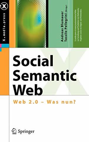 Social Semantic Web: Web 2.0 - Was nun? (X.media.press)