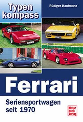 Ferrari: Personenwagen seit 1970