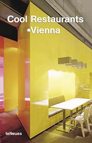 Cool Restaurants Vienna / Wien (Cool Restaurants)