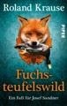 Fuchsteufelswild: Ein Fall für Josef Sandner (Sandner-Krimis, Band 2)