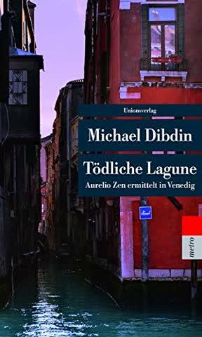 Tödliche Lagune: Aurelio Zen ermittelt in Venedig (Unionsverlag Taschenbücher)