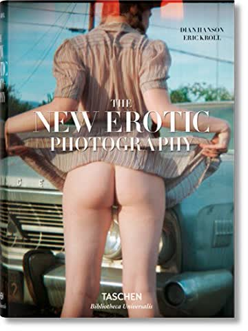 New Erotic Photography (Bibliotheca Universalis)