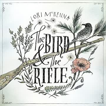 Lori Mckenna - Bird & the Rifle