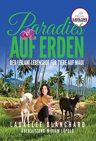 Paradies AUF ERDEN: Der Leilani Lebenshof Fur Tiere Auf Maui