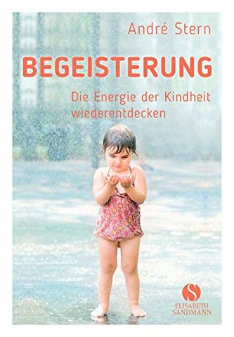 Begeisterung: Die Energie der Kindheit wiederfinden
