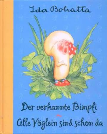 Der verkannte Bimpfi - Alle Vöglein sind schon da