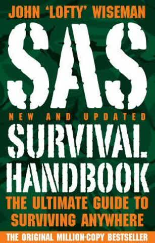 SAS Survival Handbook The Ultimate Guide to Surviving Anywhere by Wiseman, John 'Lofty' ( Author ) ON Mar-05-2009, Paperback