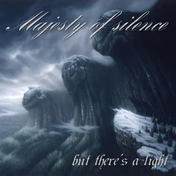 Majesty of Silence - but there's a light