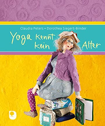 Yoga kennt kein Alter (Eschbacher Geschenkbuch)