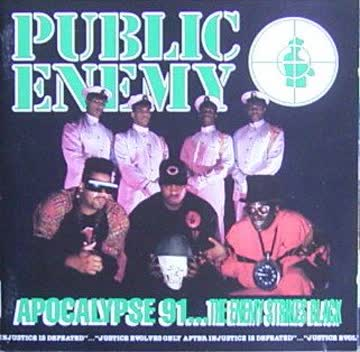 Public Enemy - Apocalypse 91...the enemy strikes back