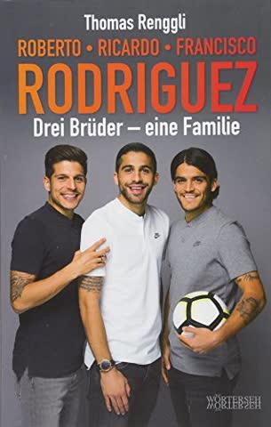 Rodriguez, Roberto, Ricardo, Francisco: Drei Brüder - eine Familie