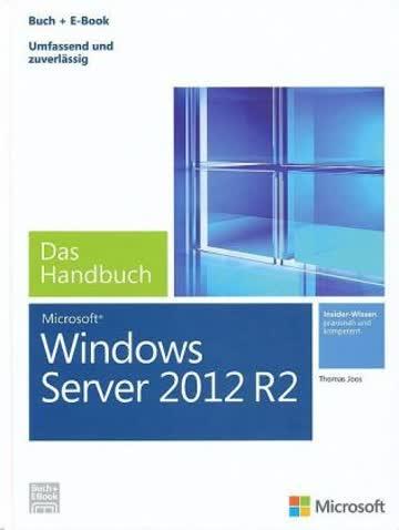 Microsoft Windows Server 2012 R2 - Das Handbuch