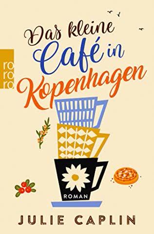 Das kleine Café in Kopenhagen (Romantic Escapes, Band 1)