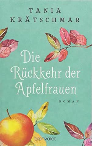 Die Rückkehr der Apfelfrauen: Roman