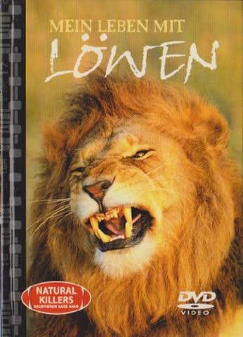 Natural Killers - Mein Leben mit Löwen