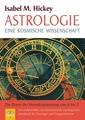 Astrologie: Eine kosmische Wissenschaft - Die Praxis der Horoskopdeutung von A - Z