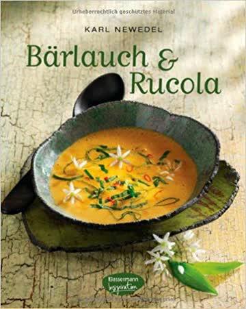 Bärlauch & Rucola. 2x15 Rezeptideen