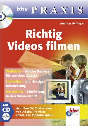 Richtig Videos filmen, m. CD-ROM. bhv Praxis