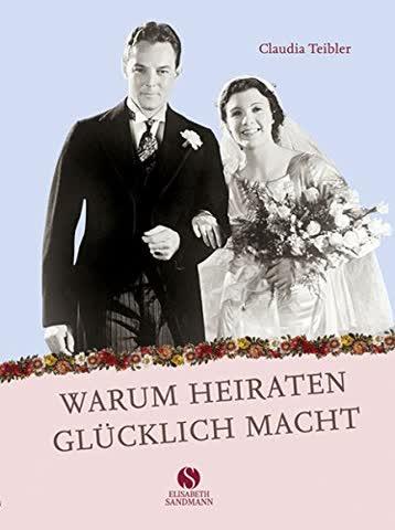 Warum Heiraten glücklich macht