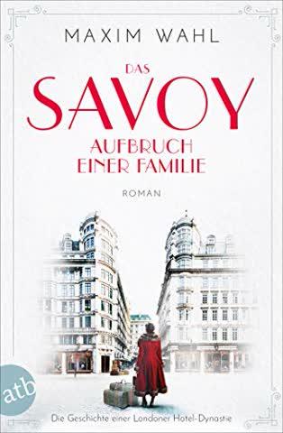 Das Savoy - Aufbruch einer Familie: Roman (Die SAVOY-Saga, Band 1)