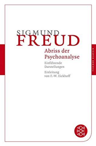 Abriß der Psychoanalyse: Einführende Darstellungen (Fischer Klassik)